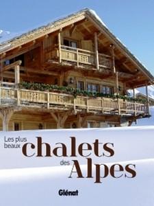 Les plus Beaux Chalets de Alpes